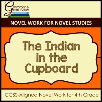 The Indian in the Cupboard: CCSS-Aligned 4th Grade Novel Work