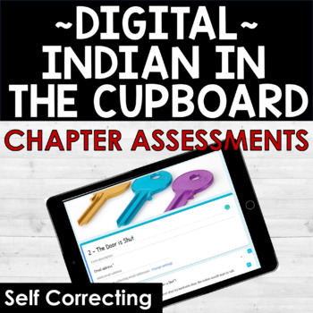 Indian in the Cupboard Chapter Assessments - Self-Correcting -Google Drive