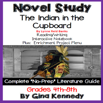 The Indian in the Cupboard Complete Novel Study & Enrichment Projects Menu