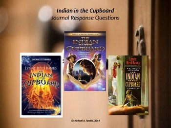 Indian in the Cupboard - Journal Response Questions - Lynne Reid Banks