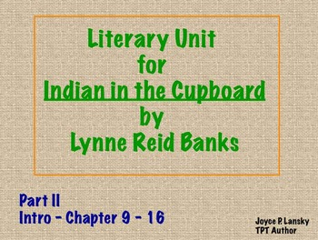 The Indian in the Cupboard Literacy Unit Part II (Power Point)