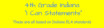 "Indiana 4th Grade ELA ""I Can Statement"" Cards for Print"