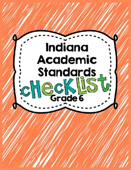 Indiana Academic Standards Checklist.Grade 6