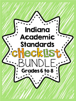 Indiana Academic Standards Checklist.Grade 6 to 8 BUNDLE