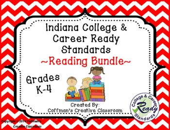 Indiana College and Career Ready Standards Reading Bundle ~K-4~