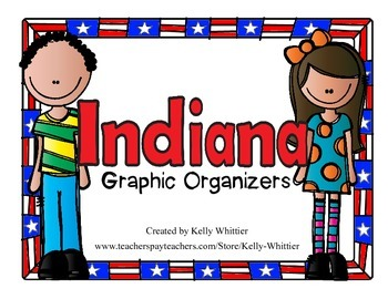 Indiana Graphic Organizers (Perfect for KWL charts and geography!)