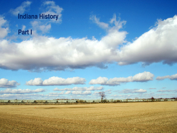 Indiana History PowerPoint - Part I