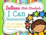 Indiana State Standards English Language Arts 1st & 2nd Grade - I CAN Statements