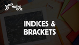 Indices & Brackets - Complete Lesson