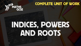 Indices, Powers & Roots - Complete Unit of Work