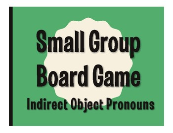 Spanish Indirect Object Pronoun Board Game