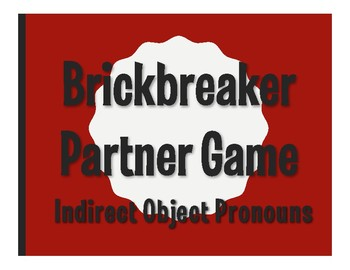 Spanish Indirect Object Pronoun Brickbreaker Partner Game