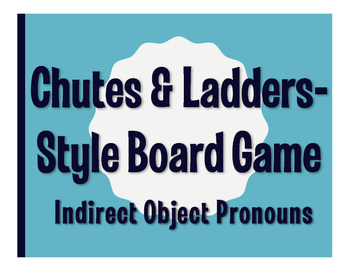 Spanish Indirect Object Pronoun Chutes and Ladders-Style Game