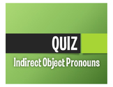 Spanish Indirect Object Pronoun Quiz
