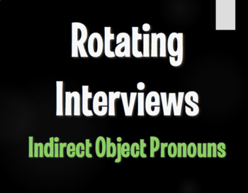 Spanish Indirect Object Pronoun Rotating Interviews