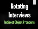 Spanish Indirect Object Pronoun Rotating Interviews