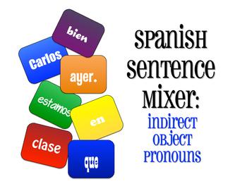 Spanish Indirect Object Pronoun Sentence Mixer