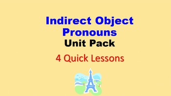 Indirect Object Pronouns in French: Unit Pack