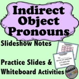 Indirect Object Pronouns in Spanish Notes and Whiteboard Activities
