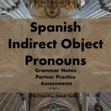 Indirect Object Pronouns in Spanish grammar notes handouts practice and quizzes