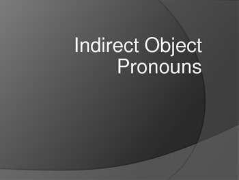 Indirect and Double Object Pronouns