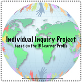 Inquiry Project using IB Learner Profile for ALL Subjects