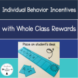 Individual Student Behavior Incentives for Whole Class Rewards