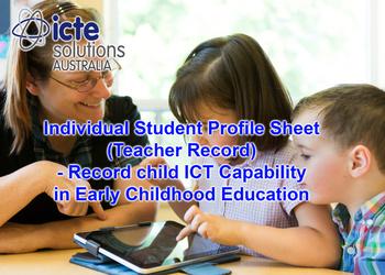 Individual Student Profile Sheet (Teacher Record) - Record Child ICT Capability