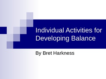 Individual and Partner Activities and Games for Developing Balance
