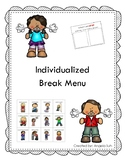 Individualized Break Menu