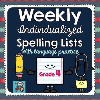 Individualized Spelling Lists with Weekly Language Practice Grade 4