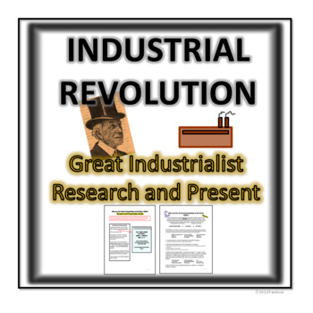 Industrial Revolution- Great Industrialist Research and Presentation