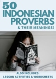 Indonesian Proverbs and Their Meanings (plus lesson activities and worksheets)