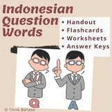 Indonesian Question Words (Flashcards, Handout & Worksheets)