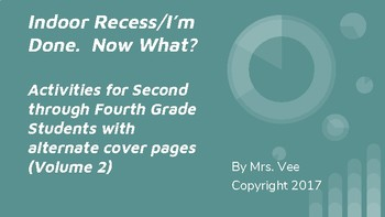 (Vol. 2) Indoor Recess/I'm Done. Now What?
