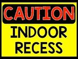 Indoor Recess Sign