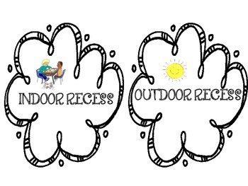 Indoor or outdoor recess