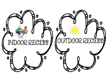 Indoor or outdoor recess