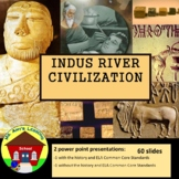 Ancient India: the INDUS RIVER Civilization PowerPoint Presentation