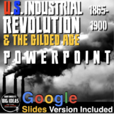 Industrial Revolution - Gilded Age 1865-1900 PPT w/Lecture Notes & Video