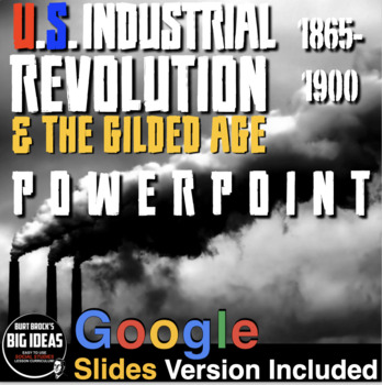 Industrial Revolution/Gilded Age 1865-1900 PowerPoint w/Lecture Notes & Video