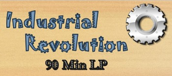 Industrial Revolution 90 Min Introductory LP