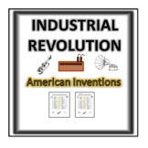 Industrial Revolution- American Inventions