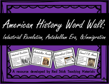 Industrial Revolution, Antebellum Era and Immigration Word Wall