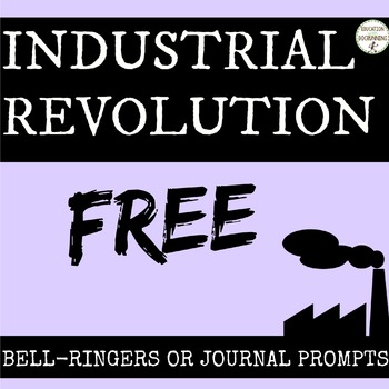 Industrial Revolution Bell-Ringers or Journal Prompts - FREE