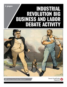 Industrial Revolution Big Business and Labor Debate Activity