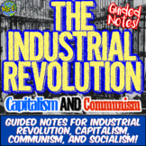 Industrial Revolution, Capitalism, Communism, & Socialism! Guided Notes & PPT!