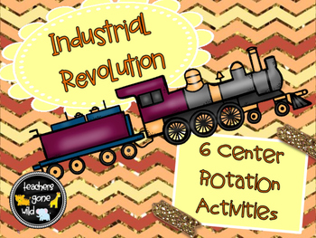 Industrial Revolution Center Rotation Activities - 6 Centers