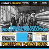 Industrial Revolution Child Labor - PowerPoint with Cloze Notes