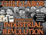 Industrial Revolution Child Labor - Resource Bundle (Source Analysis / Webquest)